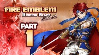 Part 1: Fire Emblem 6, Binding Blade, Hard Mode Ironman Stream!