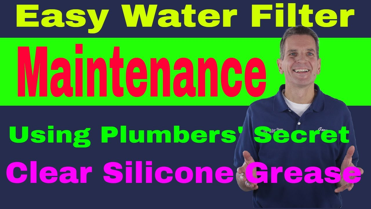 Easy Water Filter Maintenance Using Plumbers Secret Clear Silicone Grease