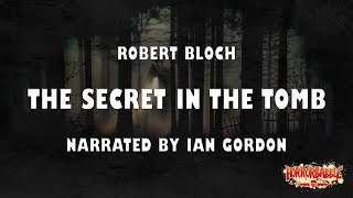 """""""The Secret in the Tomb"""" by Robert Bloch (Narrated by Ian Gordon)"""