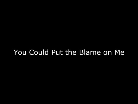 You Could Put the Blame on Me │Spoken Word Poetry