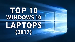 Top Windows 10 Laptops 2017 | Which Laptop to Buy?