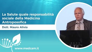 La Salute quale responsabilità sociale della Medicina Antroposofica - Dott. Mauro Alivia