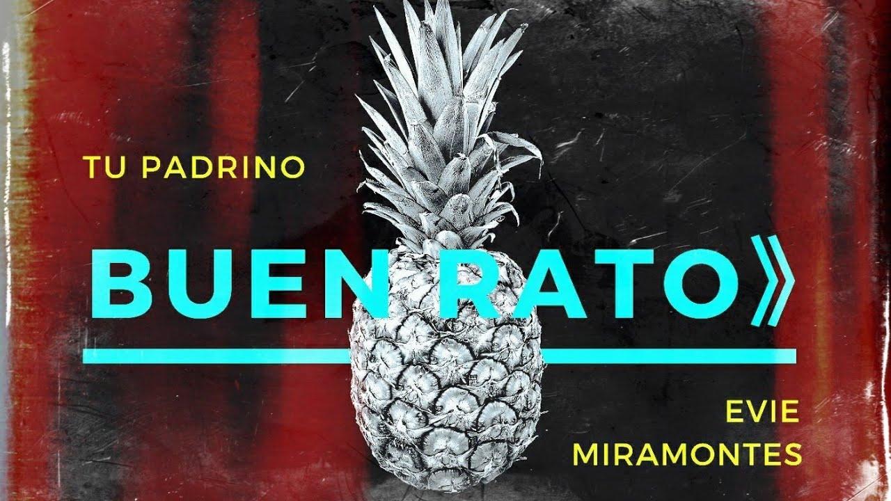 Buen Rato - Tu Padrino & Evie Miramontes (Audio Oficial)