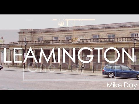 Leamington Spa | One Day Trip | Mike Day