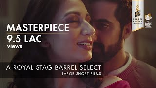 Masterpiece | Akshay Oberoi | Royal Stag Barrel Select Large Short Films