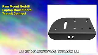 Ram Mount Nodrill Laptop Mount f ford Transit Connect