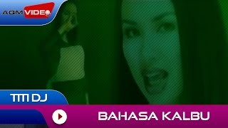 Titi Dj - Bahasa Kalbu | Official Music Video