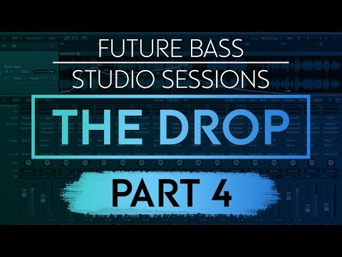 Future Bass Studio Sessions: HUGE DROP | Pt. 4