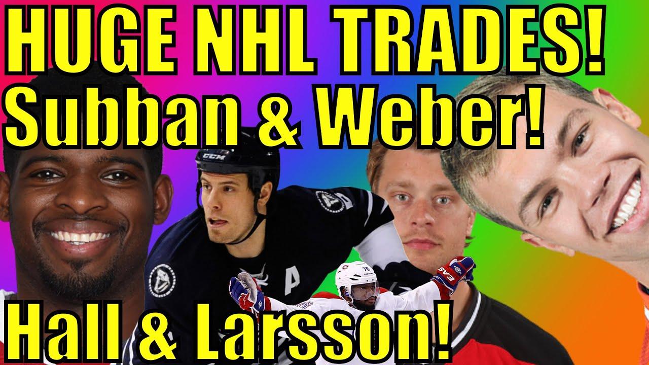3547f2f98d7 HUGE NHL TRADE NEWS! - P.K. SUBBAN   SHEA WEBER! TAYLOR HALL   ADAM LARSSON!