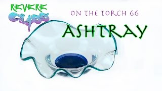 How to make a glass ashtray || REVERE GLASS ||