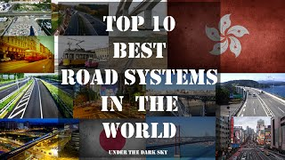 Top 10 Best Road Systems In The World | Under The Dark Sky