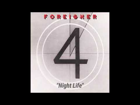 "Foreigner ""Night Life"" ~ from the album ""4"""