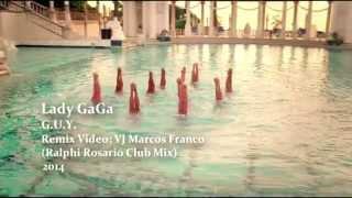 LADY GAGA - G.U.Y. (VJ MARCOS FRANCO 2014 / RALPHI ROSARIO CLUB MIX)