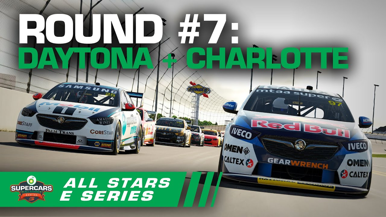 Round #7 [Race #21 + #22 + #23]: Daytona + Charlotte Raceway - BP All Stars Eseries | Supercars 2020