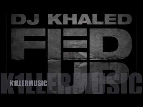 DJ Khaled-Fed Up (HQ)