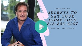 Secrets to get your Home Sold Woodland Hills Sales Agent
