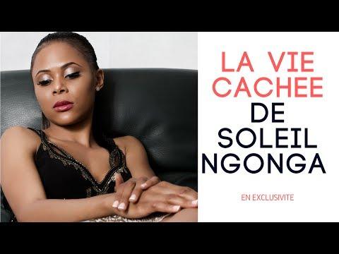 DES REVELATIONS SUR LA VIE CACHEE DE SOLEIL NGONGA
