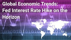 Global Economic Trends: Fed Interest Rate Hike on the Horizon | Numerix Video Blog