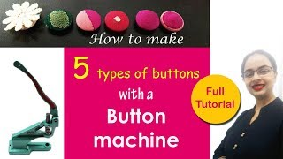 5 types of fabric buttons for dress & decor | With Button machine | In Hindi | English Subtitles
