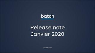 Batch - Les nouvelles features de janvier 2020