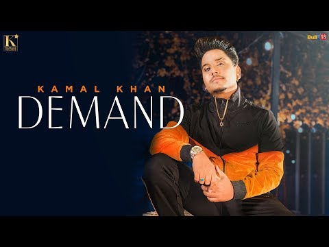 Demand - Kamal Khan | Latest Song 2019