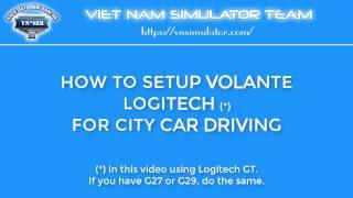 How to setup Volante Logitech GT for City Car Driving