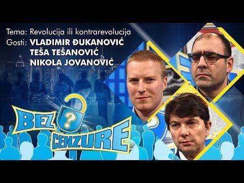 BEZ CENZURE: Revolucija ili kontrarevolucija - Nikola Jovanović, Vladimir Đukanović i Teša Tešanović