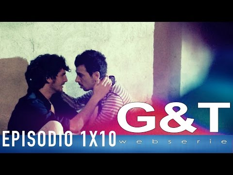 G&T webserie 1x10