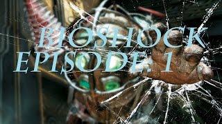 Bioshock Episode 1: Confused