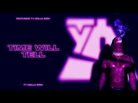 Ty Dolla $ign – Time Will Tell