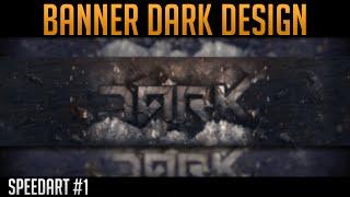 SpeedArt #1 - Banner Dark Design