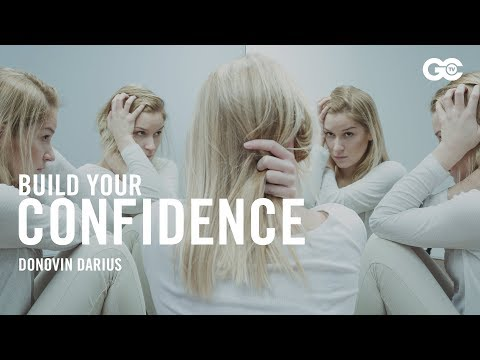 How To Build Your Confidence and Self Esteem by Donovin Darius