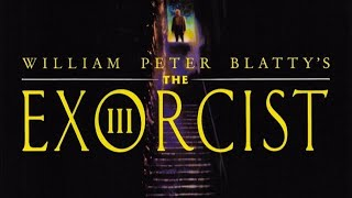 The Exorcist 3 - The Exorcist Horror Movie Series Reviews (3/5)