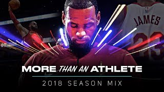lebron james movie   more than an athlete 2018 season mix ᴴᴰ