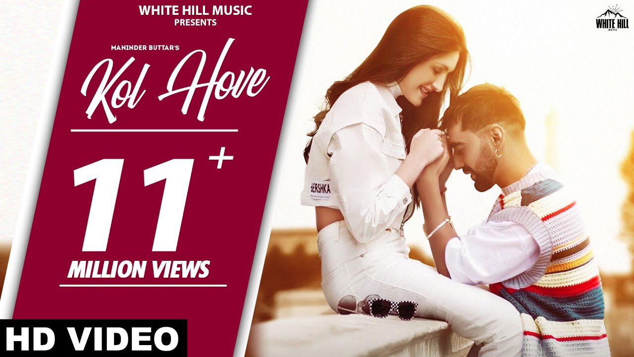 Download MANINDER BUTTAR : Kol Hove (Official Video) New Punjabi Songs 2021   Archie   TDOT   Romantic Songs