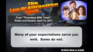 Terah On Expectations And How To Change Them - The Law Of Attraction Explained