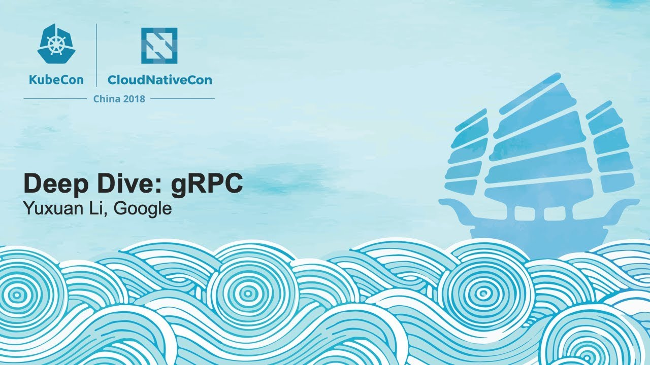 Deep Dive: gRPC - Yuxuan Li, Google