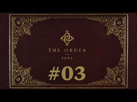 [2hrs] The Order 1886 E03 In the Darkest hours | Slow-paced No Commentary 1080p Longplay