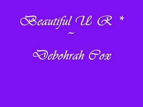 Beautiful U R - Deborah Cox [HQ + LYRICS + DOWNLOAD]