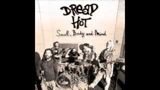 Dread Hot -  Soul, Body and Mind 2013 (full album)