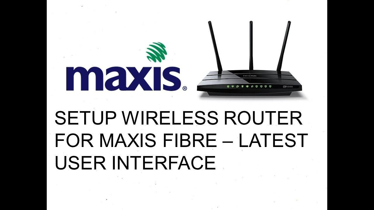 OOKAS- Setup Tp-Link Wireless Router for Maxis Fibre