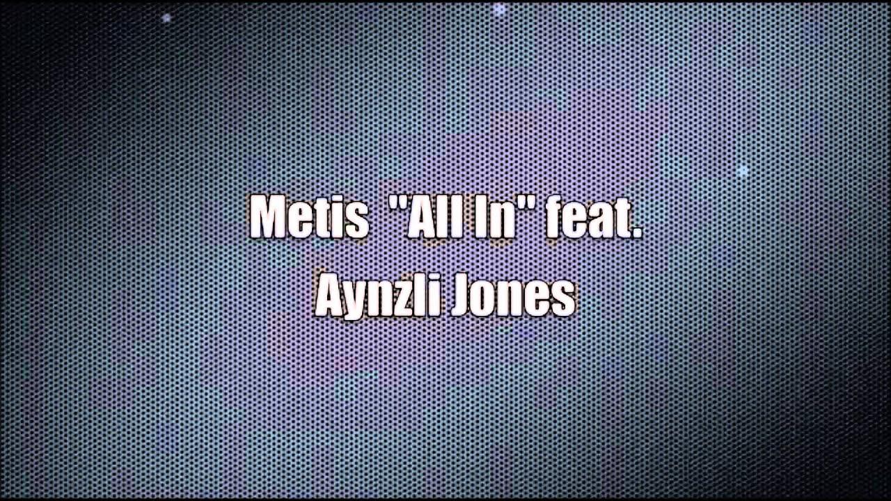 all in metis ft aynzli jones