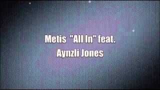 Metis All In  Ft  Aynzli Jones