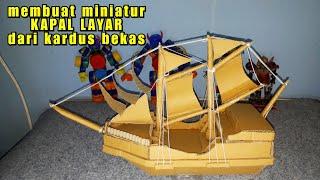Diy || Tutorial Membuat Miniatur Kapal Layar Dari Kardus