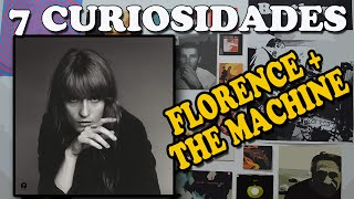 7 CURIOSIDADES - FLORENCE AND THE MACHINE