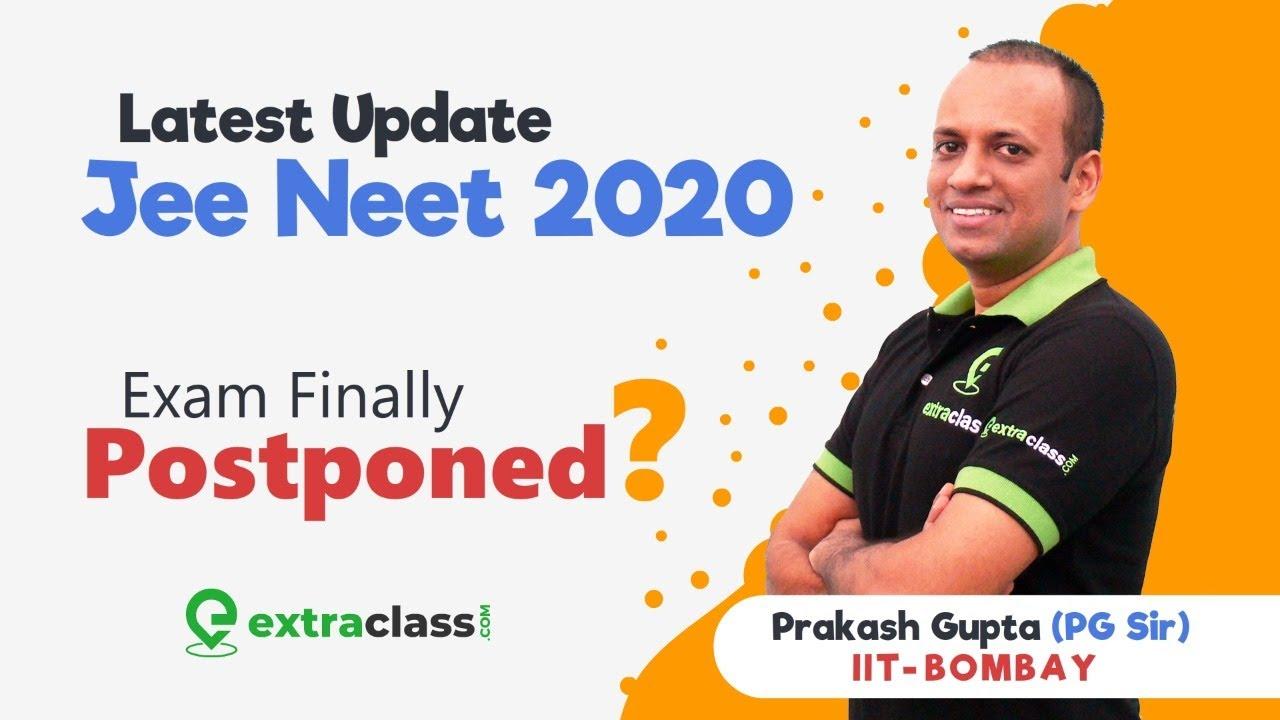 Latest jee neet 2020 news. Exam postponed finally ?