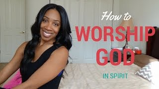 How to Worship God in Spirit Mp3
