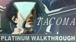 Tacoma Platinum Walkthrough - 100% Trophy & Achievement Guide - 1 hour Platinum/1000GS