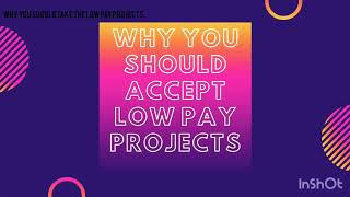 Newbie: Why you should except low pay projects