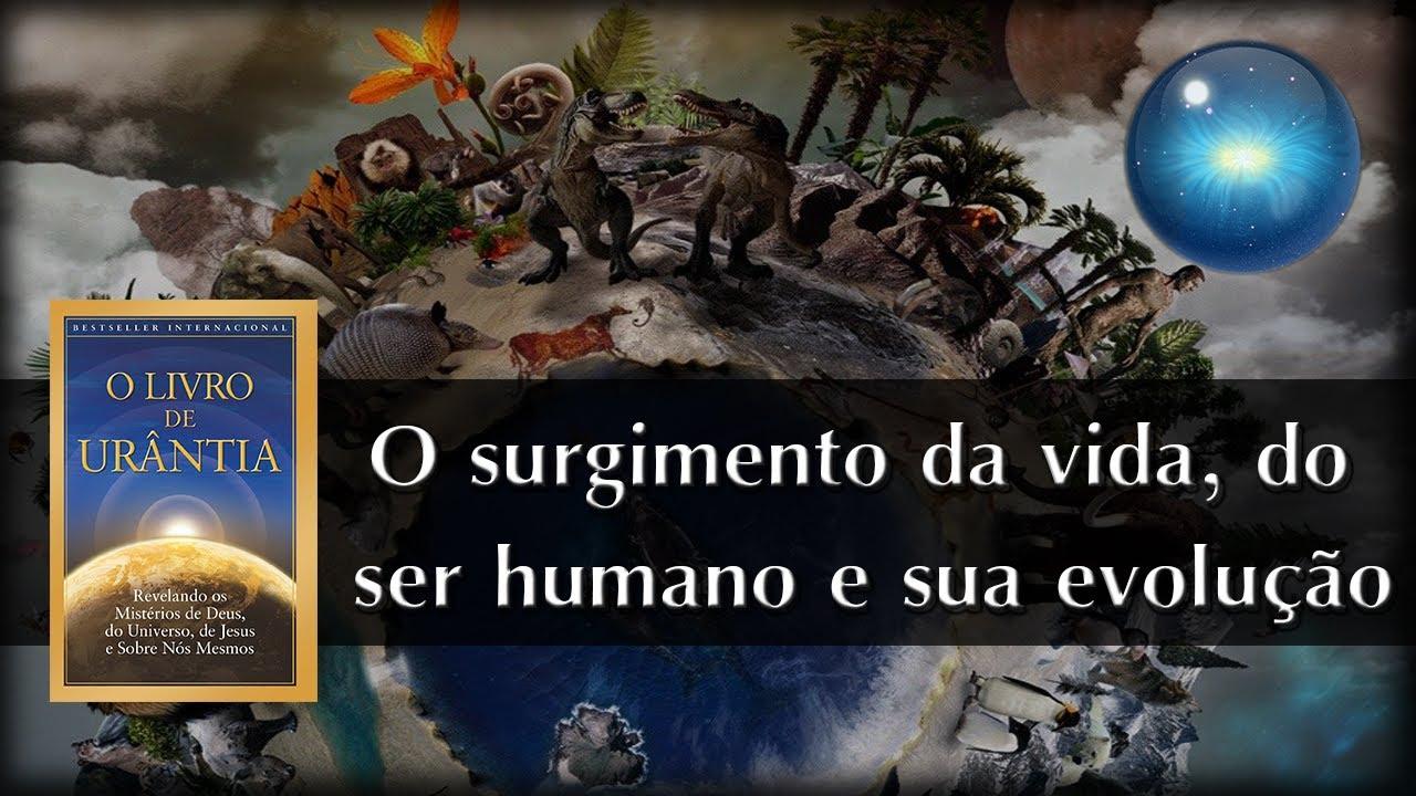 O Lado Positivo Da Vida: #05. O Surgimento Da Vida, Do Ser Humano E Sua Evolução